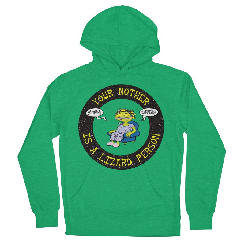 Your Mother is a Lizard Person Men's Pullover Hoody by Happy Family