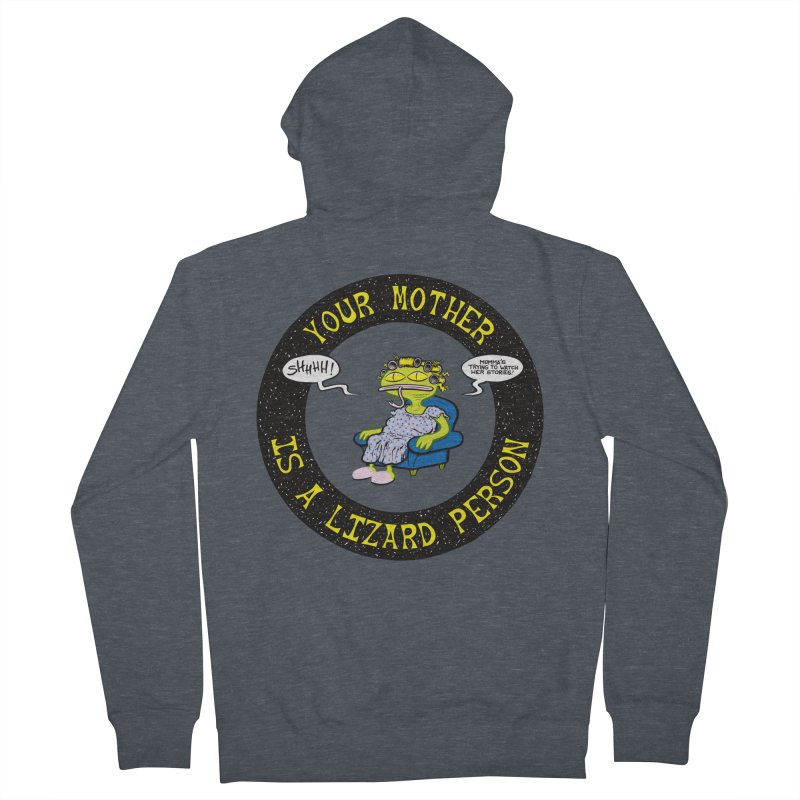 Your Mother is a Lizard Person Men's Zip-Up Hoody by Happy Family