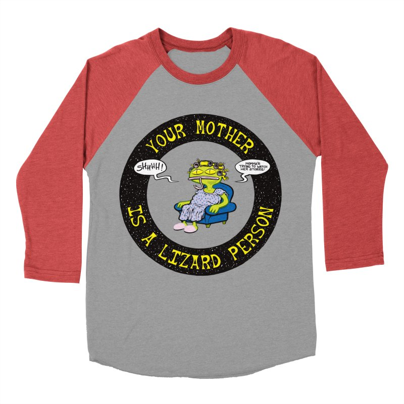 Your Mother is a Lizard Person Women's Baseball Triblend T-Shirt by Happy Family