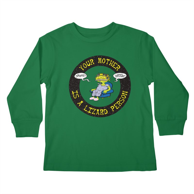 Your Mother is a Lizard Person Kids Longsleeve T-Shirt by Happy Family