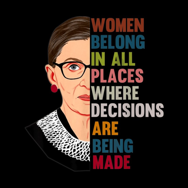 Women Belong In All Places Feminist Ruth Bader Ginsburg Accessories Face Mask by AliStore's Artist Shop