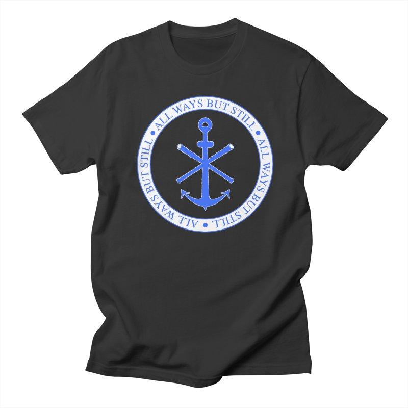 All Ways But Still Logo Women's Regular Unisex T-Shirt by Sailor James