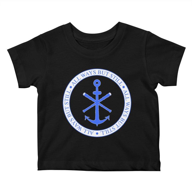 All Ways But Still Logo Kids Baby T-Shirt by Sailor James