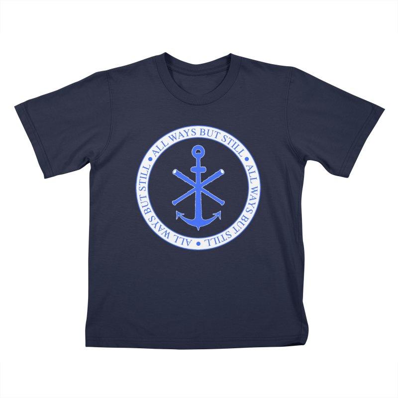 All Ways But Still Logo Kids T-Shirt by Sailor James