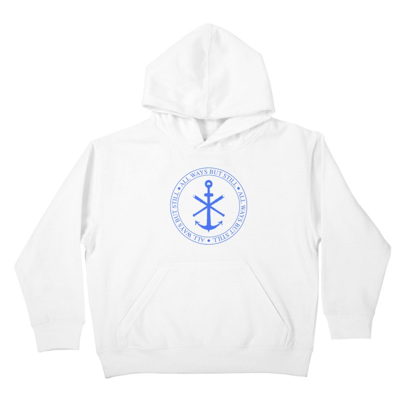 All Ways But Still Logo Kids Pullover Hoody by Sailor James
