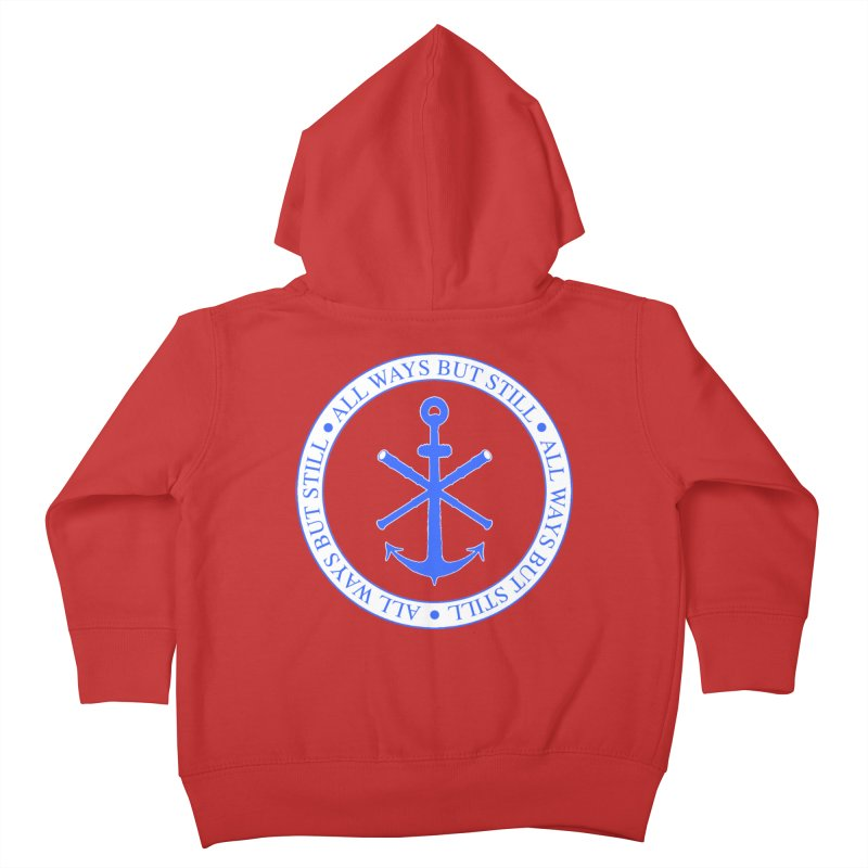 All Ways But Still Logo Kids Toddler Zip-Up Hoody by Sailor James