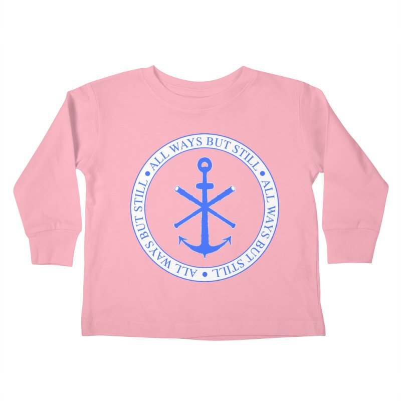 All Ways But Still Logo Kids Toddler Longsleeve T-Shirt by Sailor James