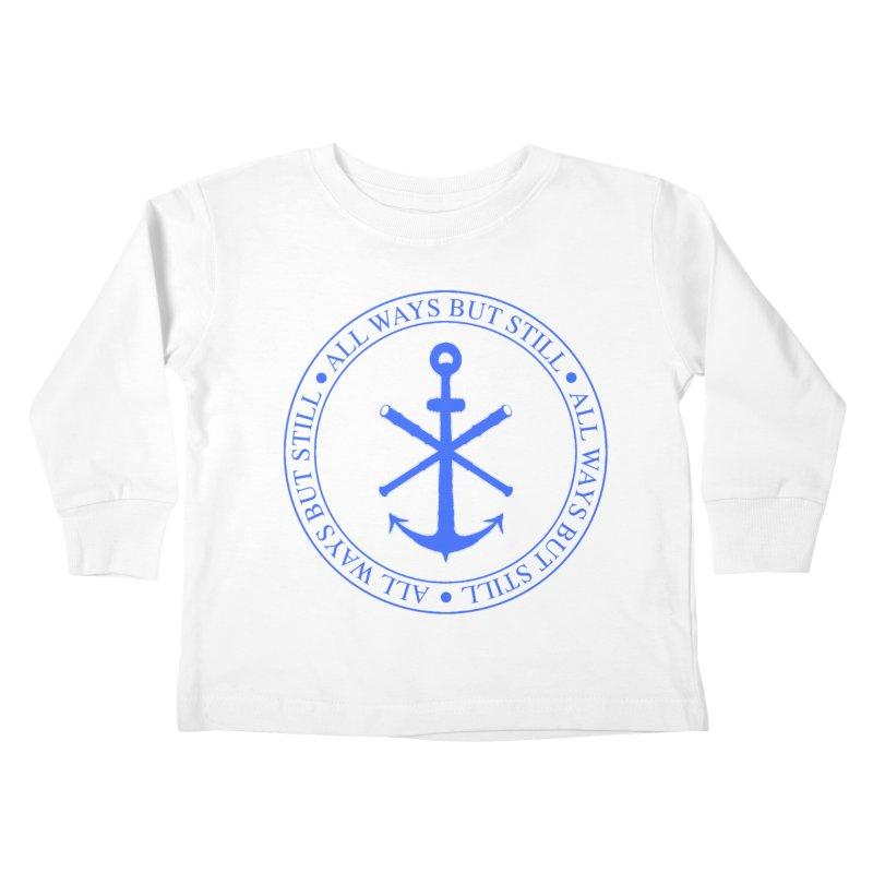 All Ways But Still Logo Kids Toddler Longsleeve T-Shirt by Sailor James