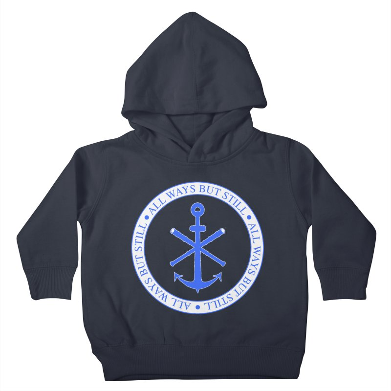 All Ways But Still Logo Kids Toddler Pullover Hoody by Sailor James