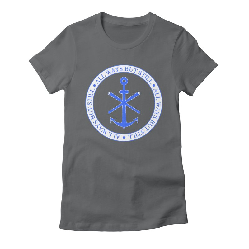 All Ways But Still Logo Women's Fitted T-Shirt by Sailor James