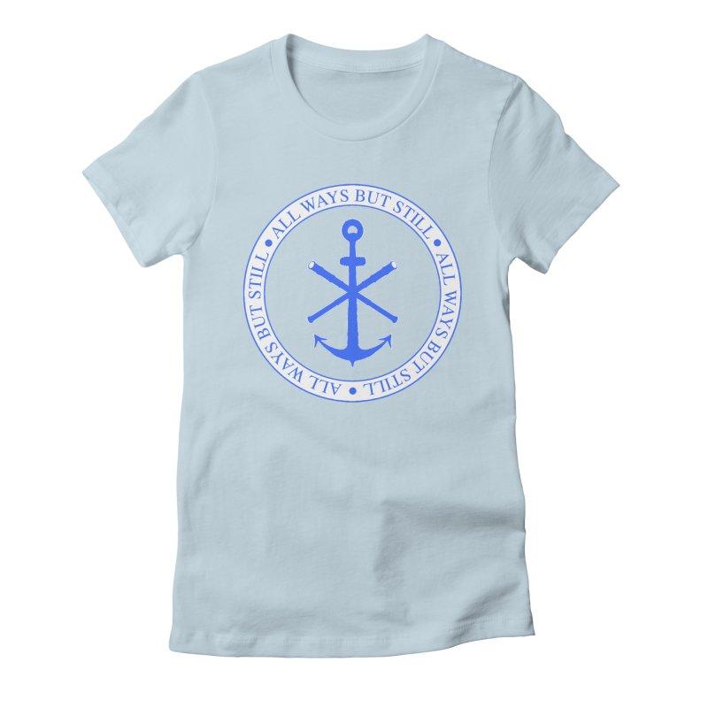 All Ways But Still Logo Women's T-Shirt by Sailor James