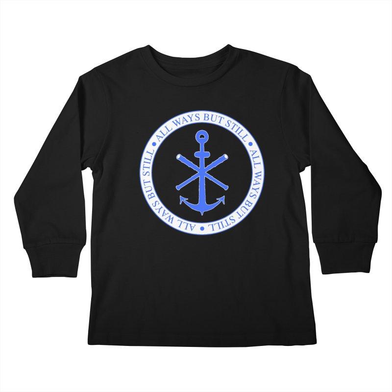 All Ways But Still Logo Kids Longsleeve T-Shirt by Sailor James