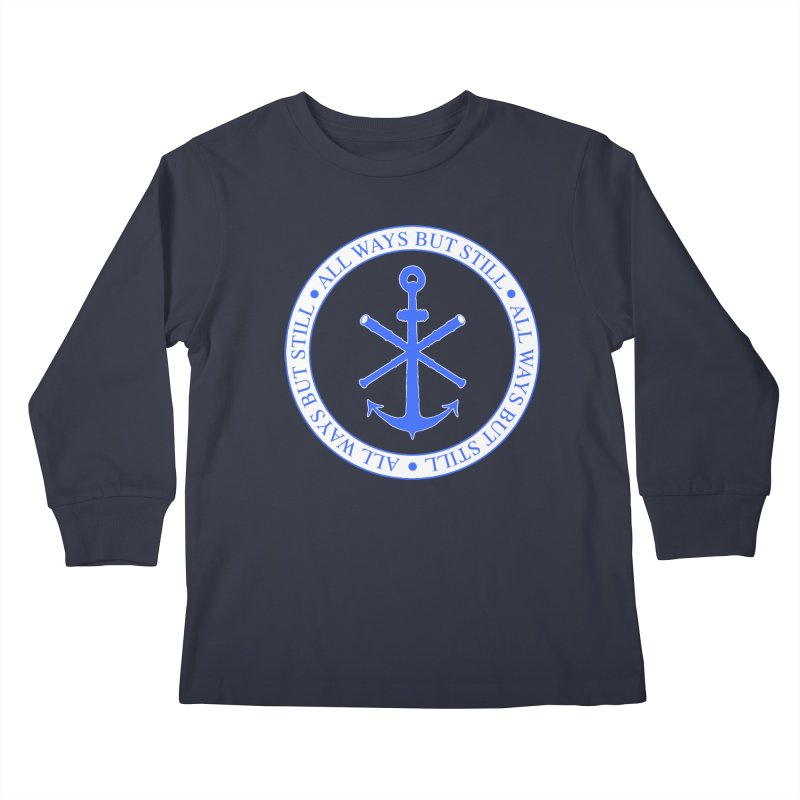All Ways But Still Logo Kids Longsleeve T-Shirt by Sailor James