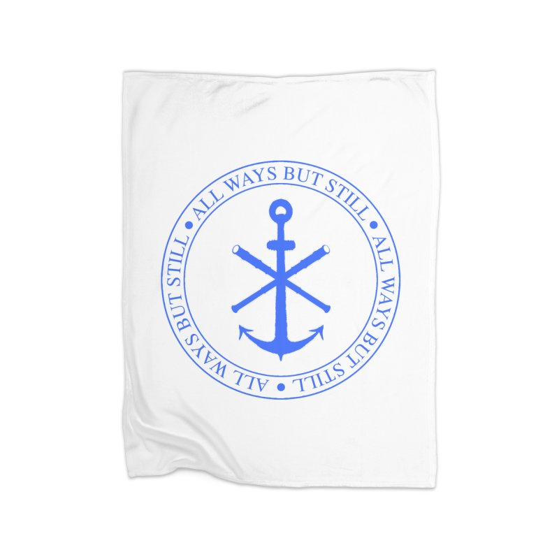 All Ways But Still Logo Home Blanket by Sailor James