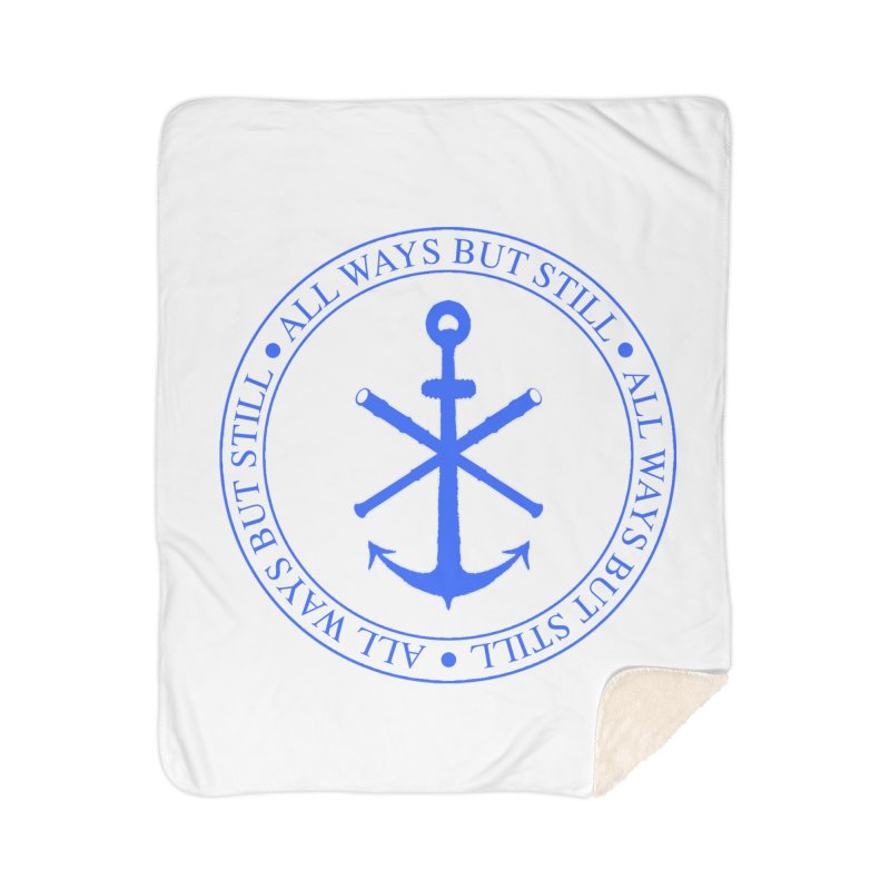 All Ways But Still Logo Home Sherpa Blanket Blanket by Sailor James