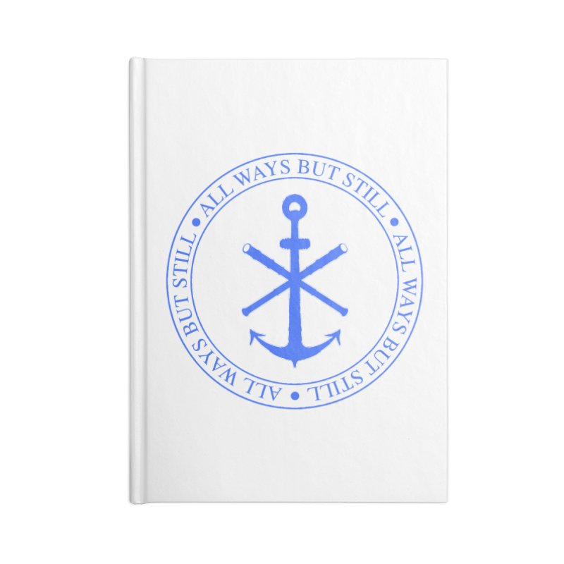 All Ways But Still Logo Accessories Lined Journal Notebook by Sailor James