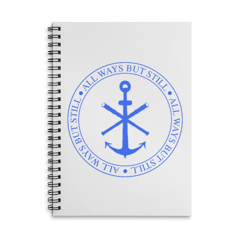 All Ways But Still Logo Accessories Lined Spiral Notebook by Sailor James