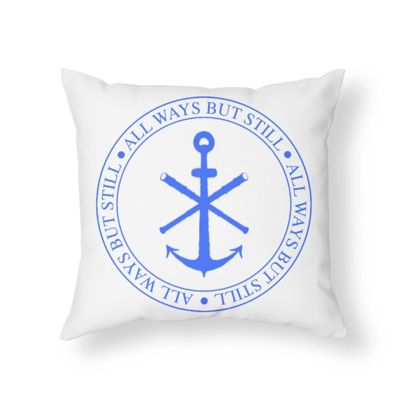 All Ways But Still Logo Home Throw Pillow by Sailor James