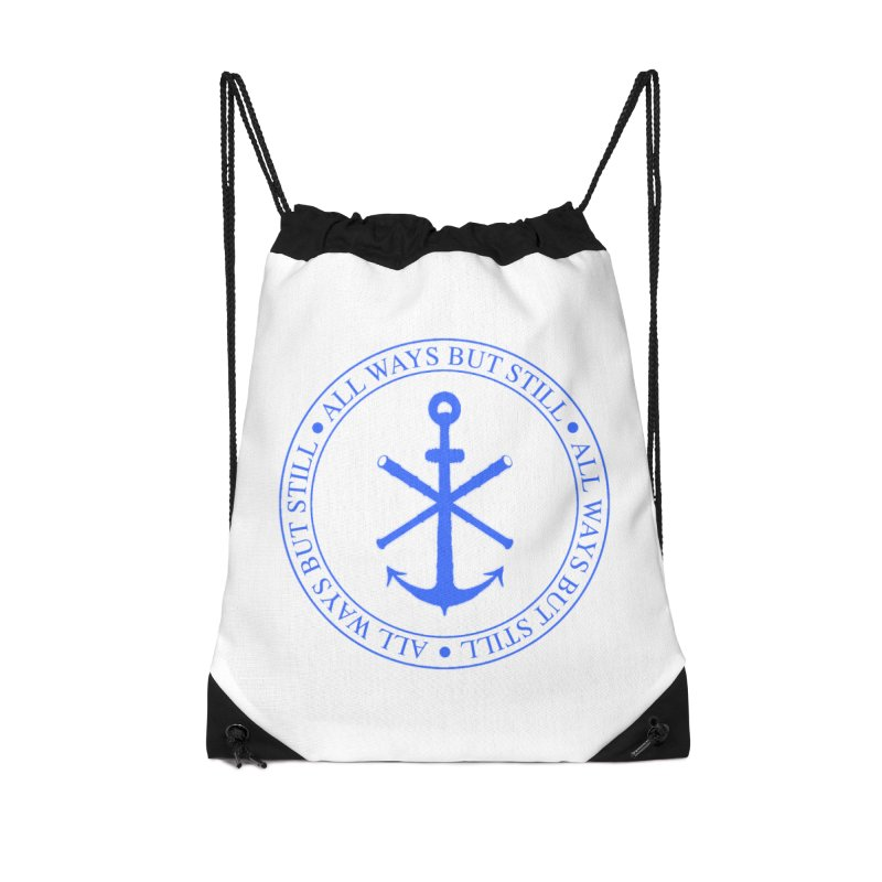 All Ways But Still Logo Accessories Drawstring Bag Bag by Sailor James