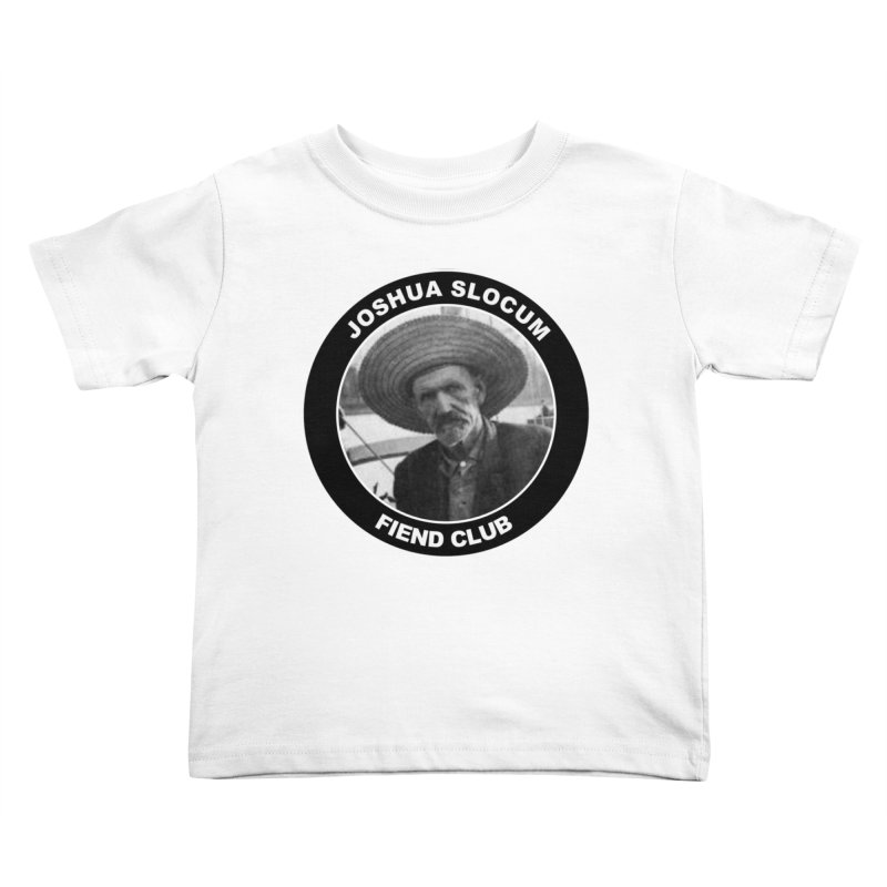 Joshua Slocum Fiend Club Kids Toddler T-Shirt by Sailor James