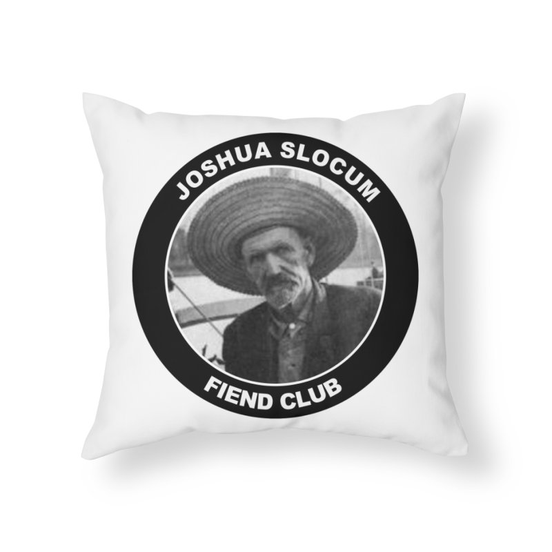 Joshua Slocum Fiend Club Home Throw Pillow by Sailor James
