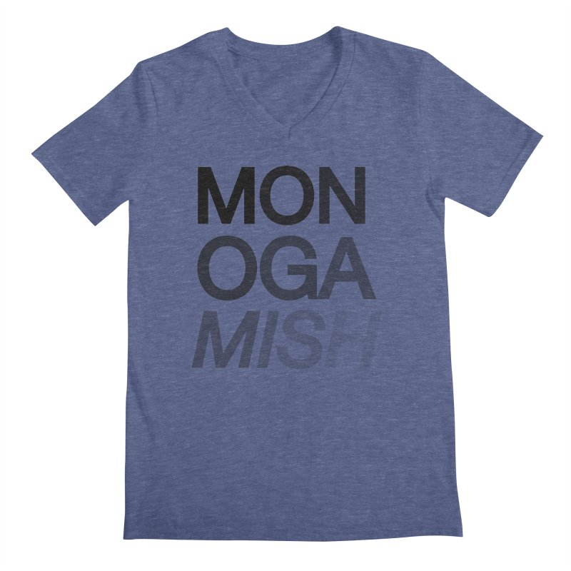 monogamish too Men's V-Neck by AltStyle's Artist Shop