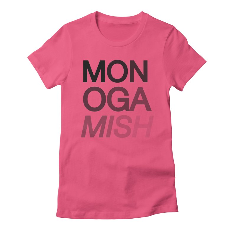 monogamish too Women's Fitted T-Shirt by AltStyle's Artist Shop