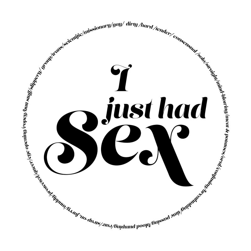 I Just Had Sex Men's Tank by AltStyle's Artist Shop