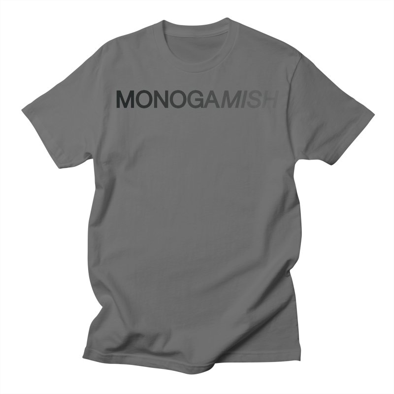 MONOGAMISH Men's T-Shirt by AltStyle's Artist Shop