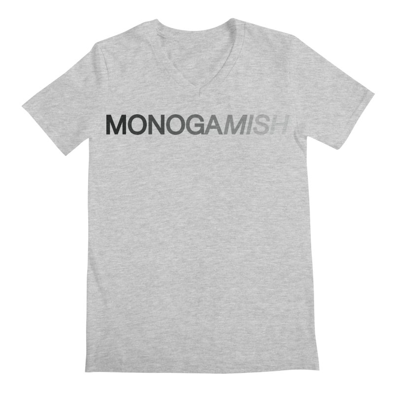 MONOGAMISH Men's V-Neck by AltStyle's Artist Shop