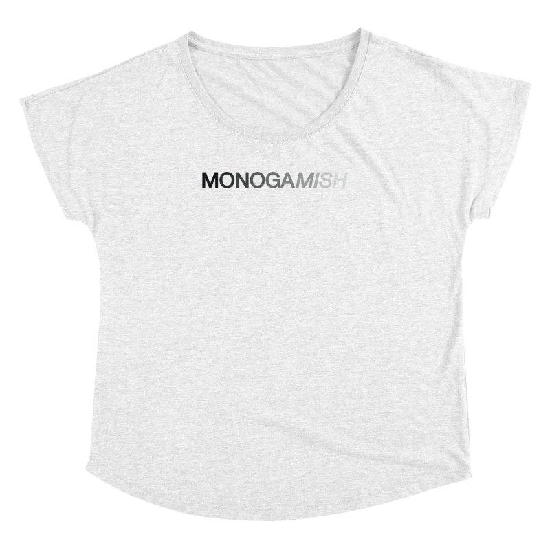 MONOGAMISH Women's Dolman by AltStyle's Artist Shop