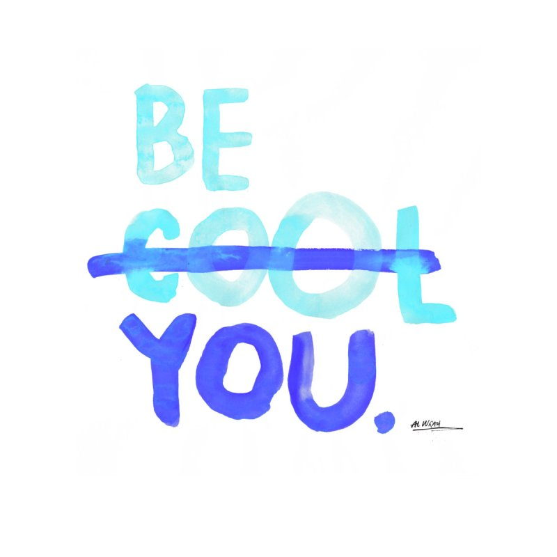 Be You by Alwrath's Artist Shop