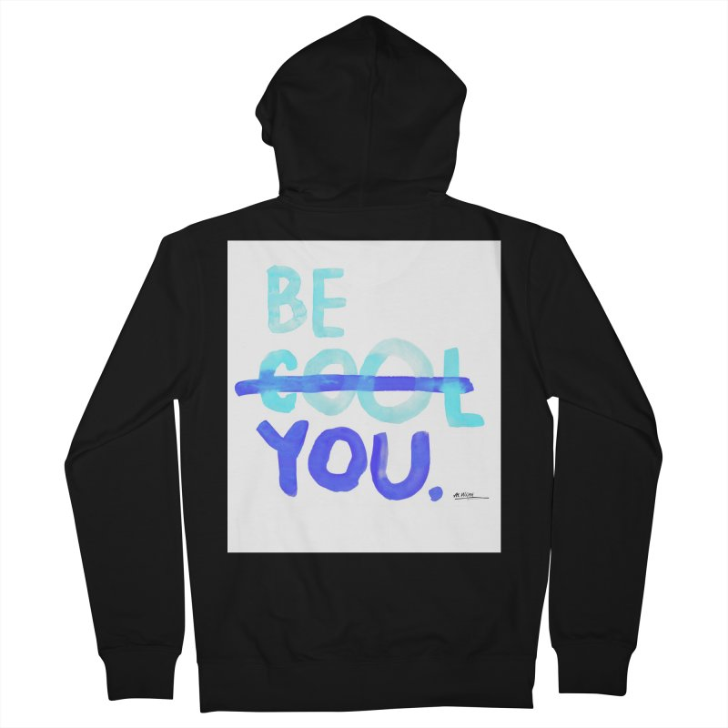 Be You Men's French Terry Zip-Up Hoody by Alwrath's Artist Shop