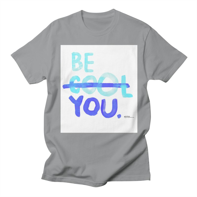 Be You Men's T-Shirt by Alwrath's Artist Shop