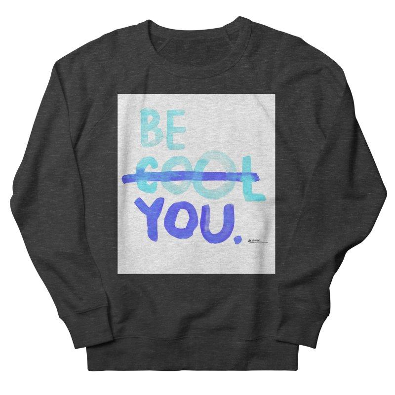 Be You Men's Sweatshirt by Alwrath's Artist Shop
