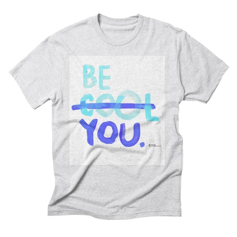 Be You Men's Triblend T-Shirt by Alwrath's Artist Shop