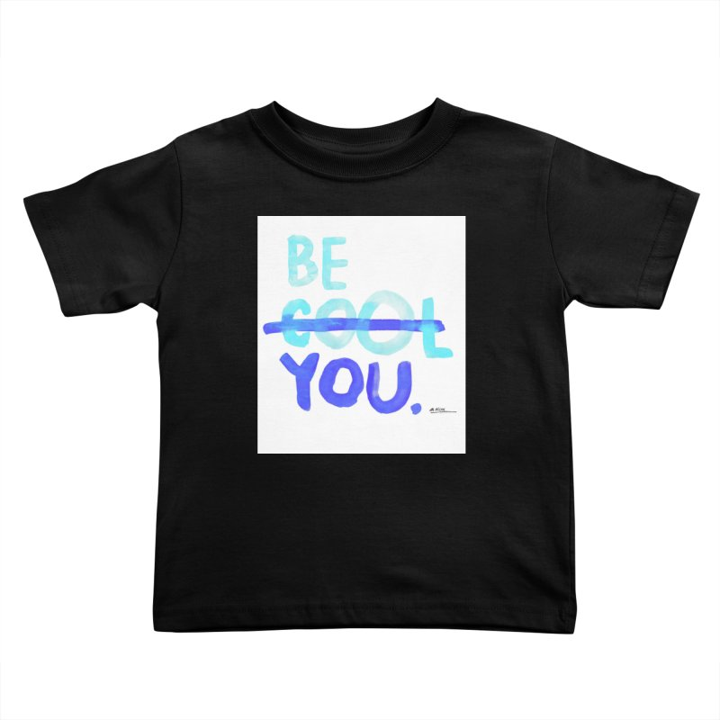 Be You Kids Toddler T-Shirt by Alwrath's Artist Shop