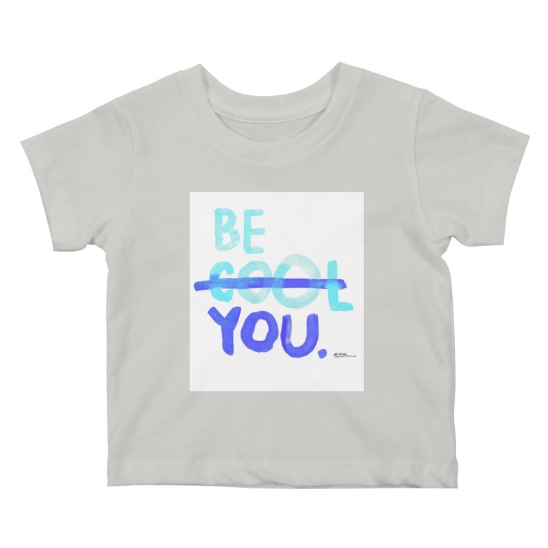 Be You Kids Baby T-Shirt by Alwrath's Artist Shop