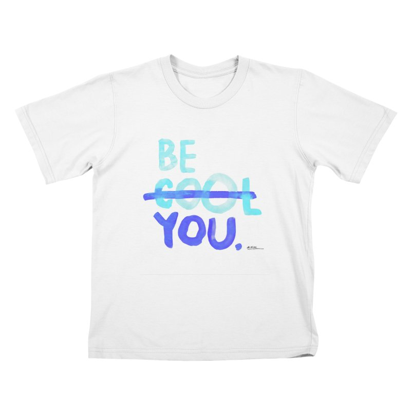 Be You Kids T-Shirt by Alwrath's Artist Shop