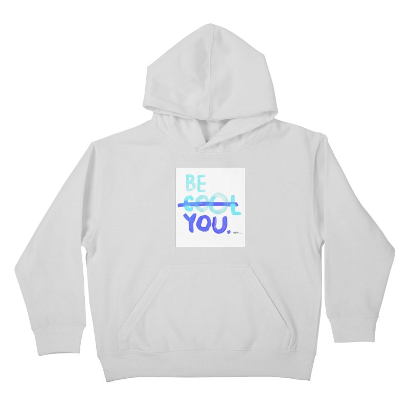 Be You Kids Pullover Hoody by Alwrath's Artist Shop