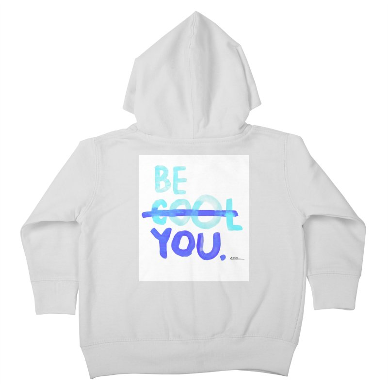 Be You Kids Toddler Zip-Up Hoody by Alwrath's Artist Shop