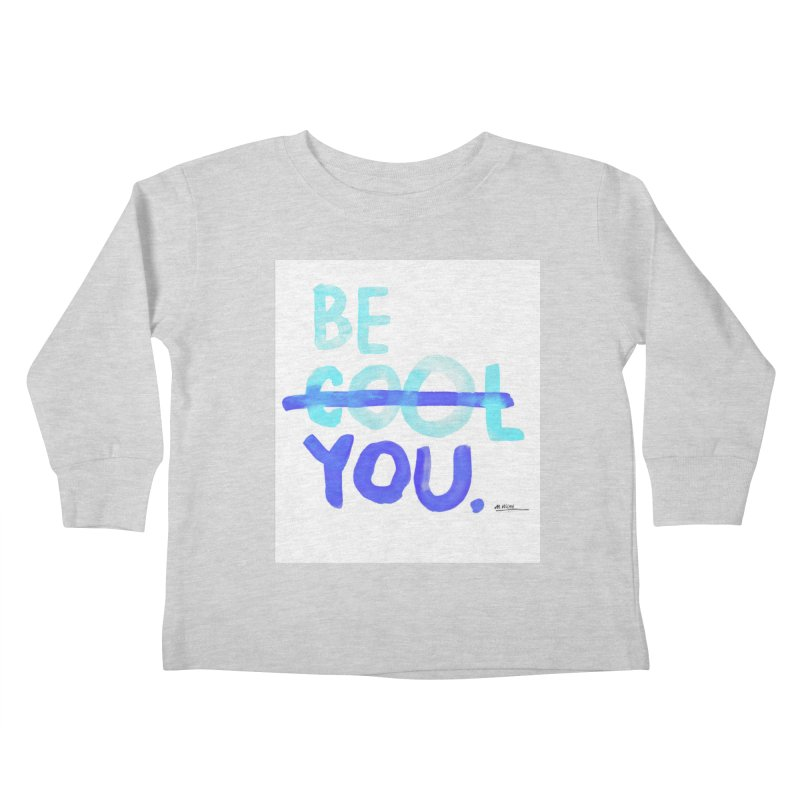 Be You Kids Toddler Longsleeve T-Shirt by Alwrath's Artist Shop