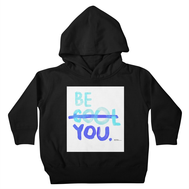 Be You Kids Toddler Pullover Hoody by Alwrath's Artist Shop