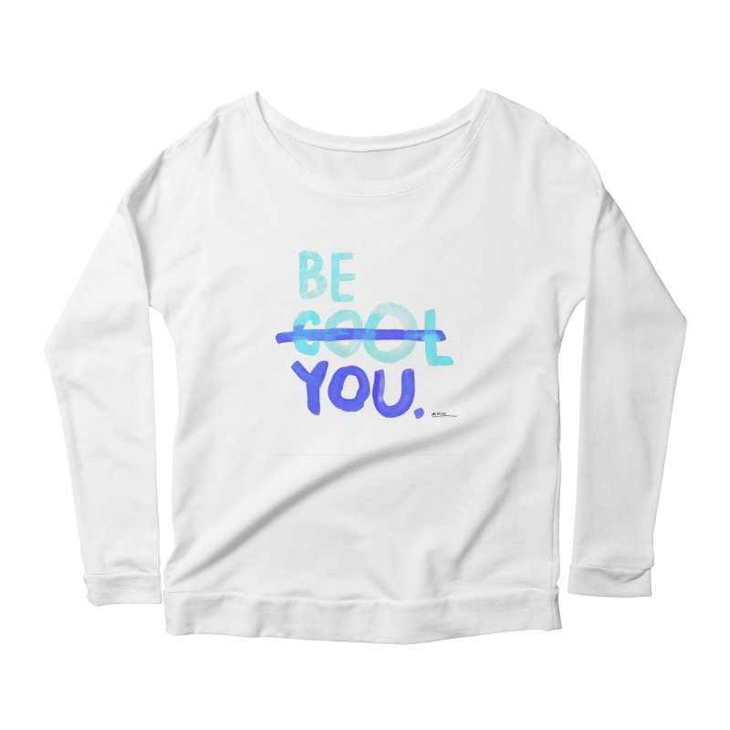 Be You Women's Scoop Neck Longsleeve T-Shirt by Alwrath's Artist Shop