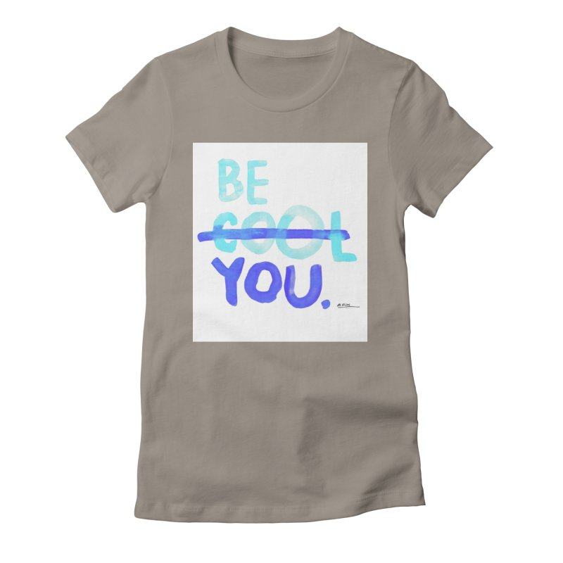 Be You Women's Fitted T-Shirt by Alwrath's Artist Shop