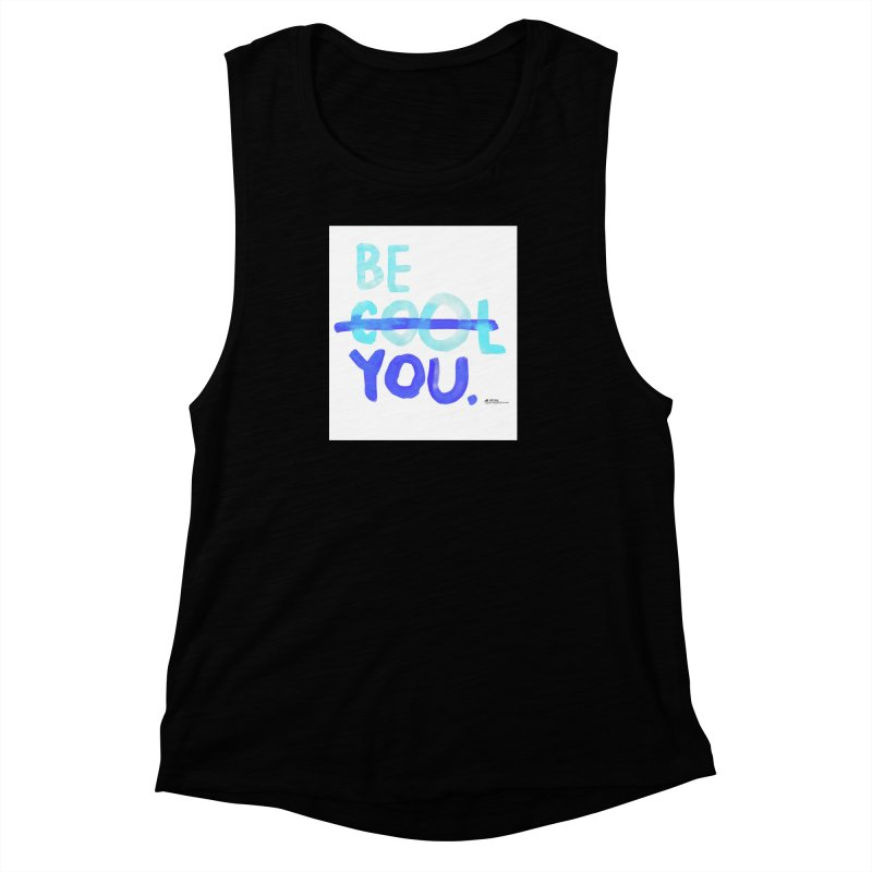 Be You Women's Muscle Tank by Alwrath's Artist Shop