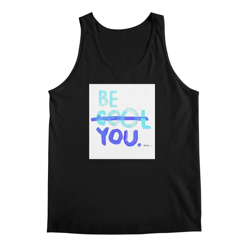 Be You Men's Tank by Alwrath's Artist Shop