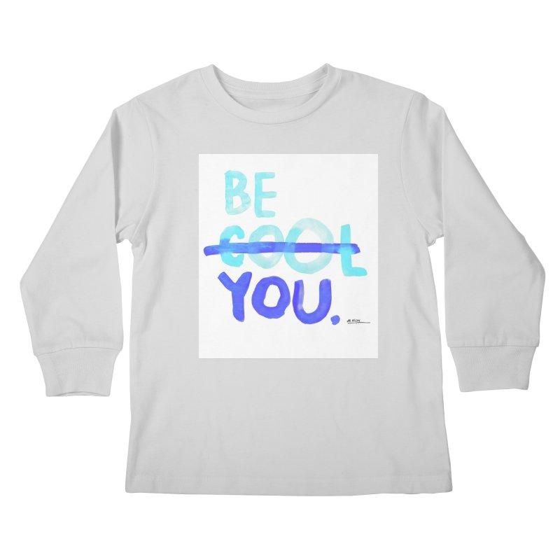 Be You Kids Longsleeve T-Shirt by Alwrath's Artist Shop