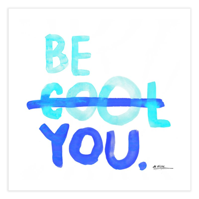Be You Home Fine Art Print by Alwrath's Artist Shop