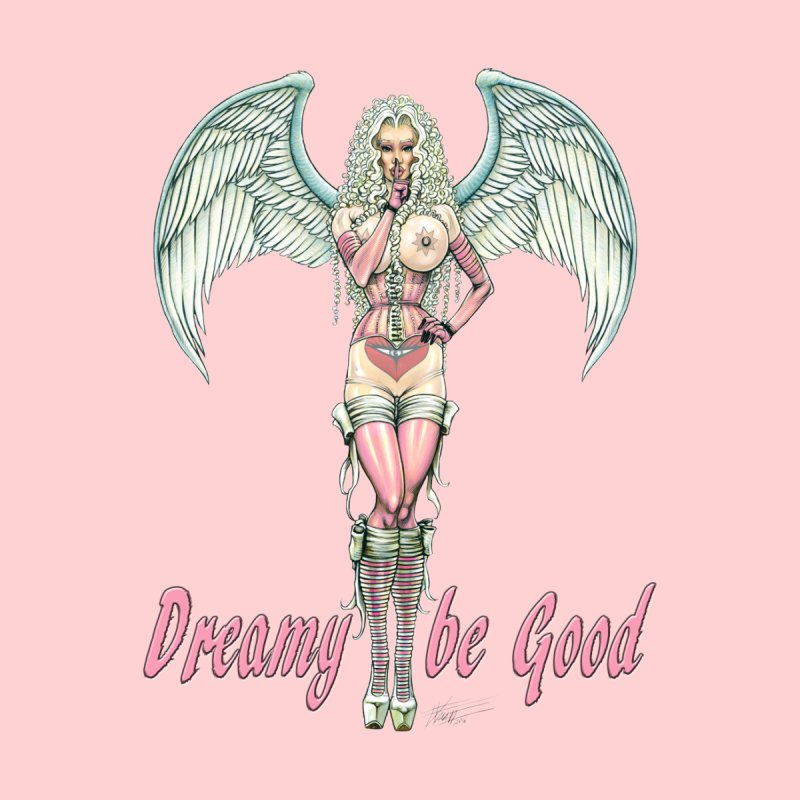 Dreamy be good by AmandaHoneyland's Artist Shop